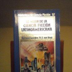 Libros de segunda mano: LO MEJOR DE LA CIENCIA FICCION LATINOAMERICANA BERNARD GOORDEN A. E. VAN VOGT EDICIONES ORBIS - 1986. Lote 103125180