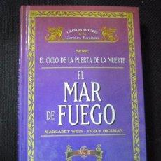 Libros de segunda mano: EL MAR DE FUEGO. SERIE EL CICLO DE LA PUERTA DE LA MUERTE. VOLII. MARGARET WEIS-TRACY HICKMAN. Lote 132230570
