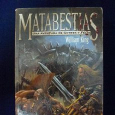 Libros de segunda mano: WILLIAM KING. MATABESTIAS. WARHAMMER. TIMUN MAS.. Lote 64009007