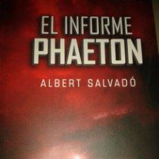 Libros de segunda mano: EL INFORME PHAETON. ALBERT SALVADÓ. Lote 66811458
