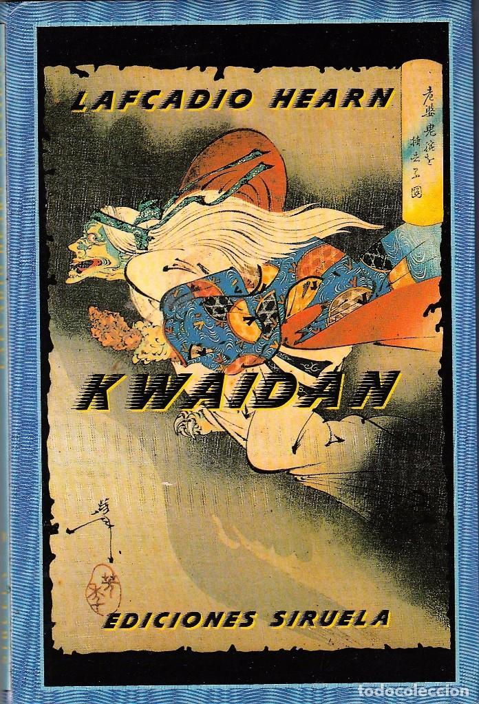 KWAIDAN DE LAFCADIO HEARN, (Libros de Segunda Mano (posteriores a 1936) - Literatura - Narrativa - Ciencia Ficción y Fantasía)