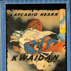 Libros de segunda mano: KWAIDAN DE LAFCADIO HEARN,. Lote 67340873