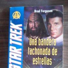 Libros de segunda mano: UNA BANDERA TACHONADA DE ESTRELLAS DE BRAD FERGUSON STAR TREK Nº 11. Lote 69526521