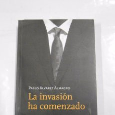 Libros de segunda mano: LA INVASION HA COMENZADO. - PABLO ALVAREZ ALMAGRO. TDK79. Lote 38125124