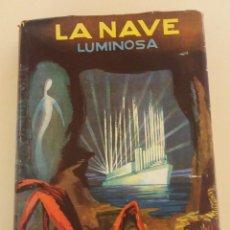 Libros de segunda mano: LA NAVE LUMINOSA DE CARLOS BUIGAS EDITORIAL BARNA AÑO 1960 CIENCIA FICCION ORIGINAL. Lote 70095557