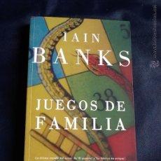 Libros de segunda mano: JUEGOS DE FAMILIA. IAIN BANKS. Lote 70474441