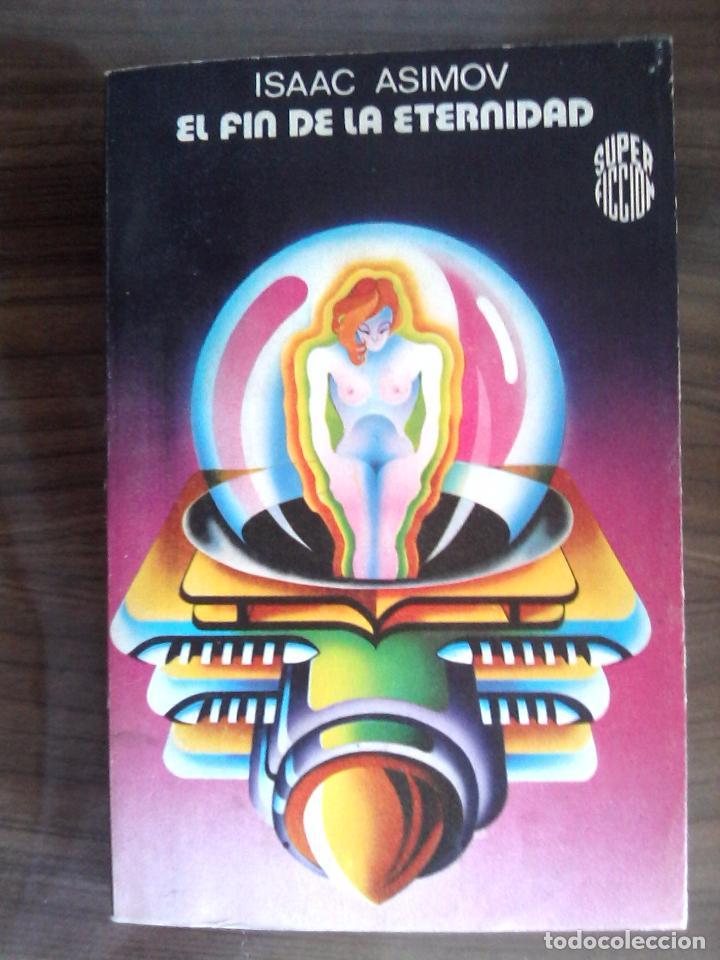 EL FIN DE LA ETERNIDAD DE ISAAC ASIMOV (Libros de Segunda Mano (posteriores a 1936) - Literatura - Narrativa - Ciencia Ficción y Fantasía)