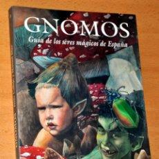 Libros de segunda mano: GNOMOS, GUÍA DE LOS SERES MÁGICOS DE ESPAÑA - DE JESÚS CALLEJO - EDITORIAL EDAF - AÑO 1996. Lote 71593567