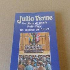 Libros de segunda mano: UN BILLETE DE LOTERÍA / FRITT-FLACC / UN EXPRESO DEL FUTURO, DE JULIO VERNE. EDICIONES ORBIS, 1987.. Lote 71868939
