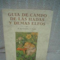 Libros de segunda mano: GUIA DE CAMPO DE LAS HADAS Y DEMÁS ELFOS - N. ARROWSMITH / G. MOORSE. Lote 72044151