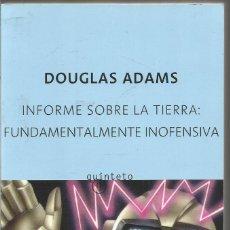 Libros de segunda mano: DOUGLAS ADAMS. INFORME SOBRE LA TIERRA: FUNDAMENTALMENTE INOFENSIVA. ANAGRAMA QUINTETO. Lote 184359256