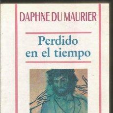 Libros de segunda mano: DAPHNE DU MAURIER. PERDIDO EN EL TIEMPO. CARALT. Lote 101716354