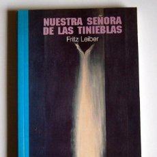 Libros de segunda mano: NUESTRA SEÑORA DE LAS TINIEBLAS - FRITZ LEIBER. Lote 72934527