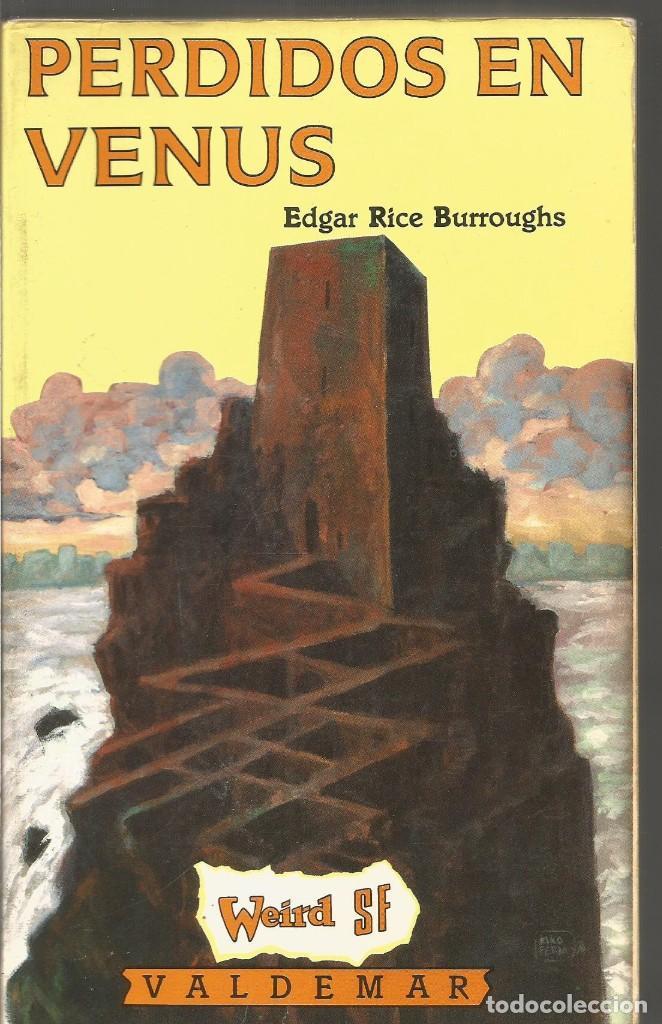 EDGAR RICE BURROUGHS. PERDIDOS EN VENUS. VALDEMAR WIER SF (Libros de Segunda Mano (posteriores a 1936) - Literatura - Narrativa - Ciencia Ficción y Fantasía)