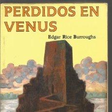 Libros de segunda mano: EDGAR RICE BURROUGHS. PERDIDOS EN VENUS. VALDEMAR WIER SF. Lote 73430975