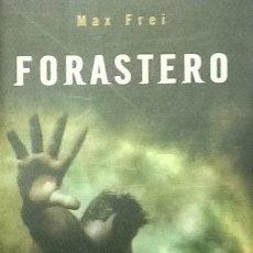 Libros de segunda mano: MAX FREI - FORASTERO . MINOTAURO 1ª EDICIÓN.. Lote 74032431