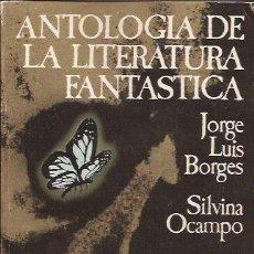 Libros de segunda mano: LIBRO- ANTOLOGIA DE LA LITERATURA FANTASTICA JORGE KUIS BORGES SILVINA OCAMPO BIOY CASARES EDHASA. Lote 74611151