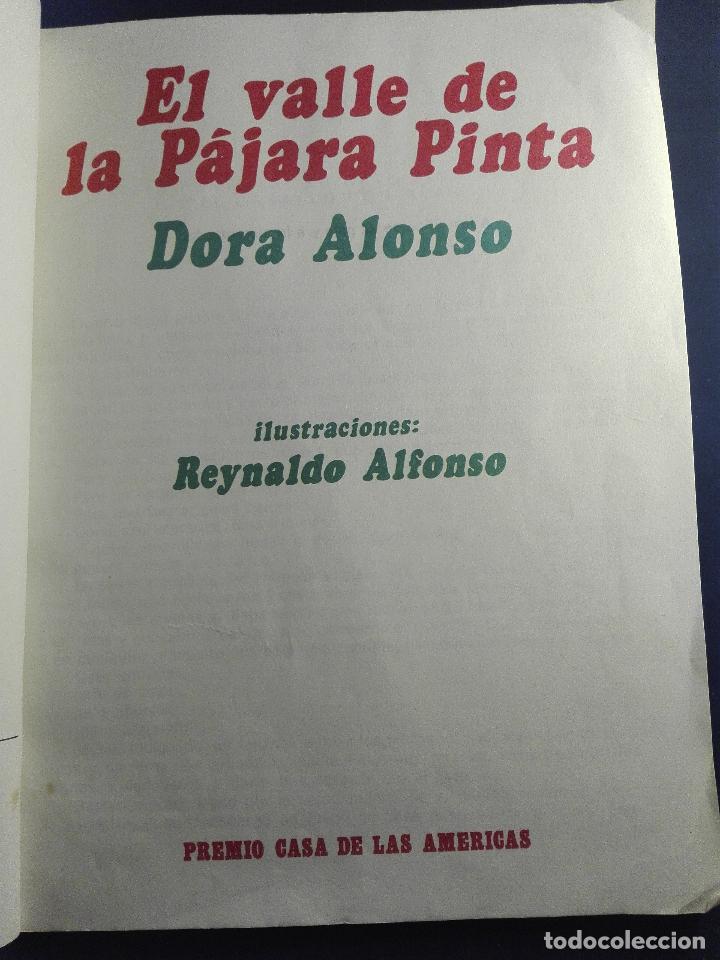 Libros de segunda mano: EL VALLE DE LA PÁJARA PINTA - DORA ALONSO - ILUSTRACIONES REYNALDO ALFONSO - CUBA - ÚNICO - 1984 - - Foto 2 - 75574243
