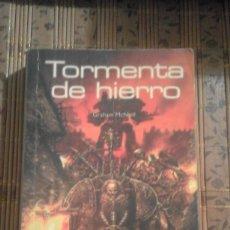 Libros de segunda mano: TORMENTA DE HIERRO - GRAHAM MCNEILL - WARHAMMER 40.000. Lote 164467513