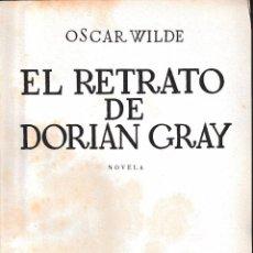 Libros de segunda mano: EL RETRATO DE DORIAN GREY (OSCAR WILDE, ED. CIRCA 1940) SIN USAR. Lote 75905647