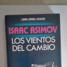 Libros de segunda mano: ISAAC ASIMOV LOS VIENTOS DEL CAMBIO. Lote 76584135