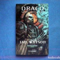 Libros de segunda mano: LIBRO DRACO TRILOGIA DE LA INQUISICION Nº 1 WARHAMMER 40000 IAN WATSON ED TIMUN MAS RUSTICA. Lote 76616707