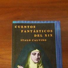 Libros de segunda mano: 2 TOMOS CUENTOS FANTASTICOS DEL XIX ITALO CALVINO SIRUELA OJO SIN PARPADO 1987. Lote 78128737
