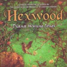 Libros de segunda mano: NOVELA HEXWOOD - DIANA WYNNE JONES; UROBOROS JUVENIL. Lote 194950953
