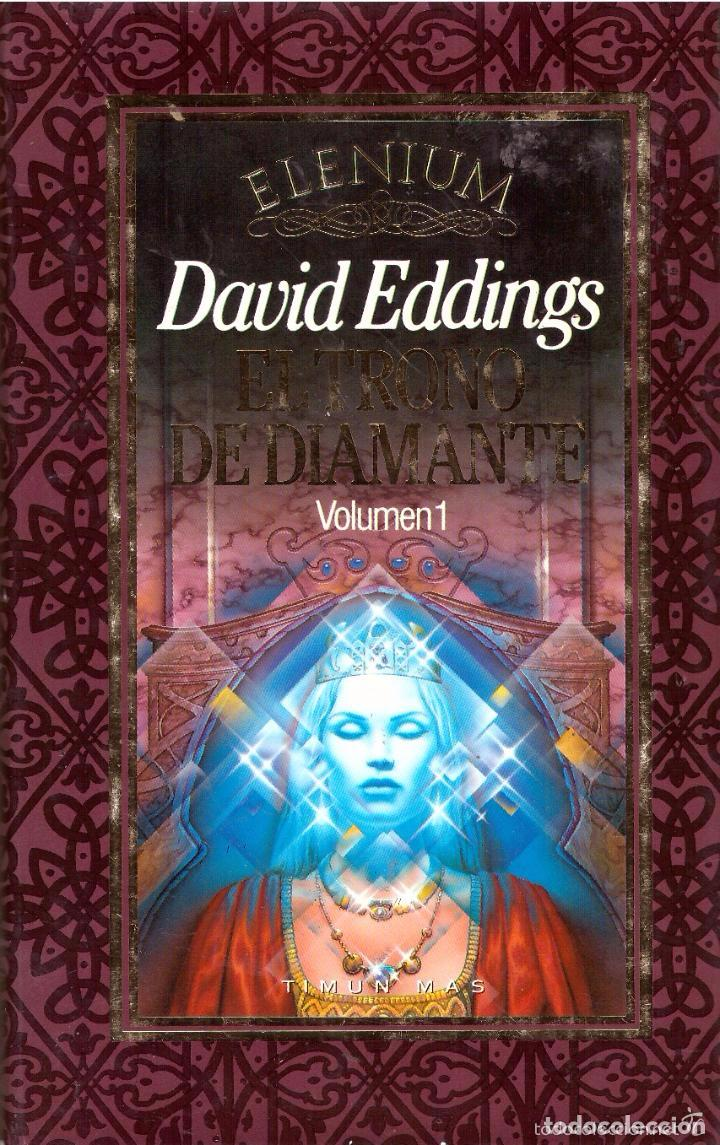 NOVELA EL TRONO DE DIAMANTE (ELENIUM, VOL. 1) - DAVID EDDINGS; TIMUN MAS, TAPAS DURAS (Libros de Segunda Mano (posteriores a 1936) - Literatura - Narrativa - Ciencia Ficción y Fantasía)