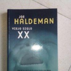Libros de segunda mano: VIEJO SIGLO XX. JOE HALDEMAN. Lote 79622387