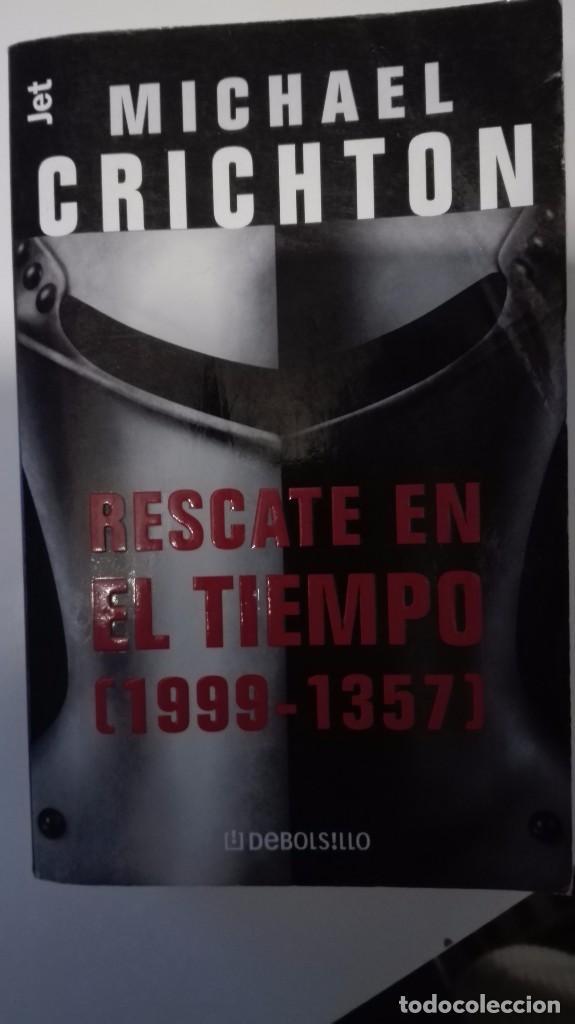 RESCATE EN EL TIEMPO (1999-1357) - MICHAEL CRICHTON (DEBOLSILLO) (Libros de Segunda Mano (posteriores a 1936) - Literatura - Narrativa - Ciencia Ficción y Fantasía)