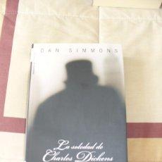 Libros de segunda mano: LA SOLEDAD DE CHARLES DICKENS - DAN SIMMONS - NUEVO. Lote 81322152