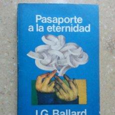 Libros de segunda mano: PASAPORTE A LA ETERNIDAD - J. G. BALLARD - MINOTAURO. Lote 82011636