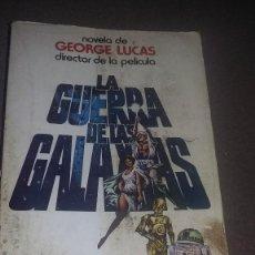 Libros de segunda mano: NOVELA-LA GUERRA DE LAS GALAXIAS GEORGE LUCAS-ARGOS VERGARA 1978 REF. 102. Lote 82283640