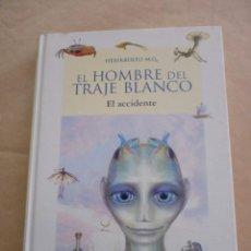 Libros de segunda mano: EL HOMBRE DEL TRAJE BLANCO, DE HERIKBERTO M.Q.. Lote 83256092