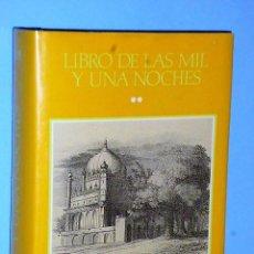Libros de segunda mano: LIBRO DE LAS MIL Y UNA NOCHES. TOMO II. Lote 83578992