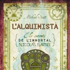 Libros de segunda mano: L'ALQUIMISTA - ELS SECRETS DE L'IMMORTAL NICOLAS FLAMEL - MICHAEL SCOTT - CATALÀ. Lote 84269844