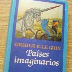 Libros de segunda mano: LE GUIN, URSULA K. - PAISES IMAGINARIOS (EDHASA, 1988) . Lote 84459120