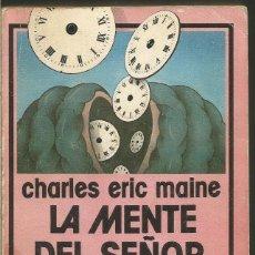 Libros de segunda mano: CHARLES ERIC MAINE. LA MENTE DEL SEÑOR SOAMES. EDHASA NEBULAE. Lote 85497252
