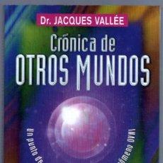 Libros de segunda mano: CRÓNICAS DE OTROS MUNDOS - DR. JACQUES VALLÉS - SUSAETA TIKAL EDICIONES - 271 PGS. Lote 86398552