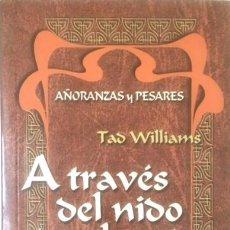Libros de segunda mano: A TRAVÉS DEL NIDO DE GHANTS 1, TAD WILLIAMS, TIMÚN MAS. Lote 87202752