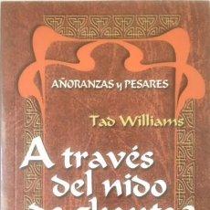 Libros de segunda mano: A TRAVÉS DEL NIDO DE GHANTS 2, TAD WILLIAMS, TIMÚN MAS. Lote 87203040