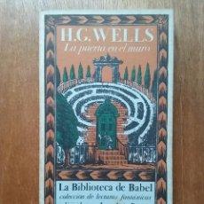 Libros de segunda mano: LA PUERTA EN EL MURO, H G WELLS, LA BIBLIOTECA DE BABEL 11, EDICIONES SIRUELA, 1984. Lote 87551884