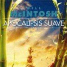 Libros de segunda mano: APOCALIPSIS SUAVE. - MCINTOSH,WILL.. Lote 64199662
