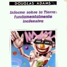 Libros de segunda mano: INFORME SOBRE LA TIERRA: FUNDAMENTALMENTE INOFENSIVA. DOUGLAS ADAMS. Lote 88197552