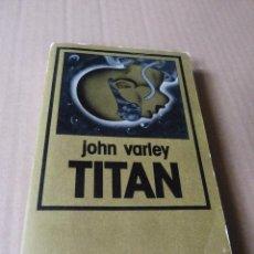 Libros de segunda mano: TITAN - JOHN VARLEY (NEBULAE EDHASA CIENCIA FICCIÓN). Lote 89173656