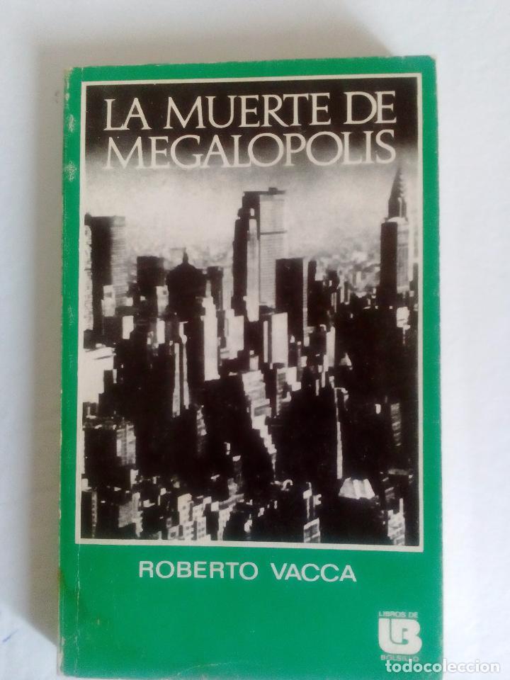 LA MUERTE DE MEGALÓPOLIS. LA ÚLTIMA PLAYA DEL PROGRESO. ROBERTO VACCA. NOVELA 1976 (Libros de Segunda Mano (posteriores a 1936) - Literatura - Narrativa - Ciencia Ficción y Fantasía)