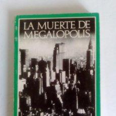 Libros de segunda mano: LA MUERTE DE MEGALÓPOLIS. LA ÚLTIMA PLAYA DEL PROGRESO. ROBERTO VACCA. NOVELA 1976. Lote 89281432
