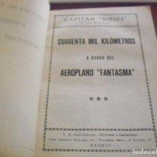 Libros de segunda mano: LIBRO DEL CAPITAN SIRIUS, CUARENTA KILOMETROS A BORDO DEL AEROPLANO FANTASMA. D.. Lote 89283972