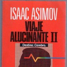 Libros de segunda mano: ISAAC ASIMOV - VIAJE ALUCINANTE II - DESTINO CEREBRO - PLAZA JANES 1988 - 348 PGS.. Lote 89312932